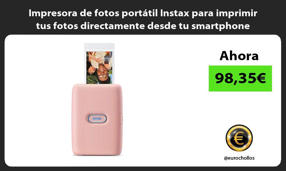 Impresora de fotos portátil Instax para imprimir tus fotos directamente desde tu smartphone