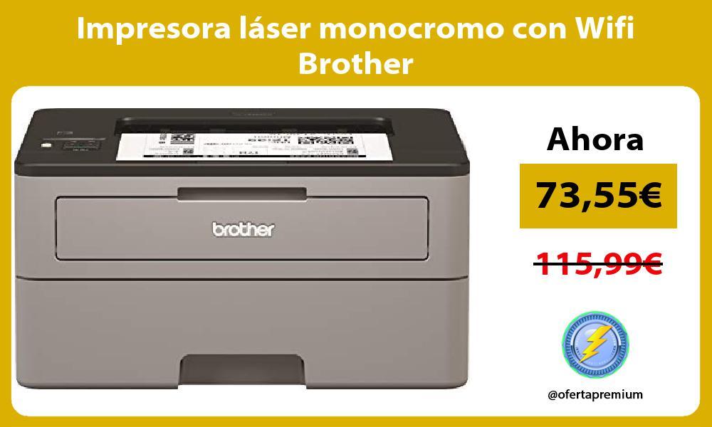 Impresora láser monocromo con Wifi Brother