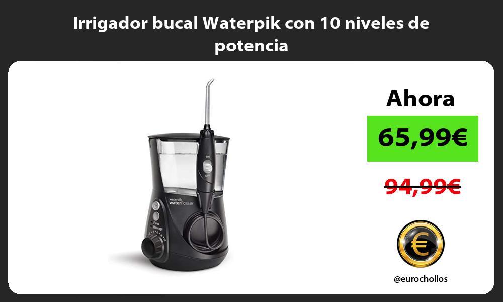 Irrigador bucal Waterpik con 10 niveles de potencia