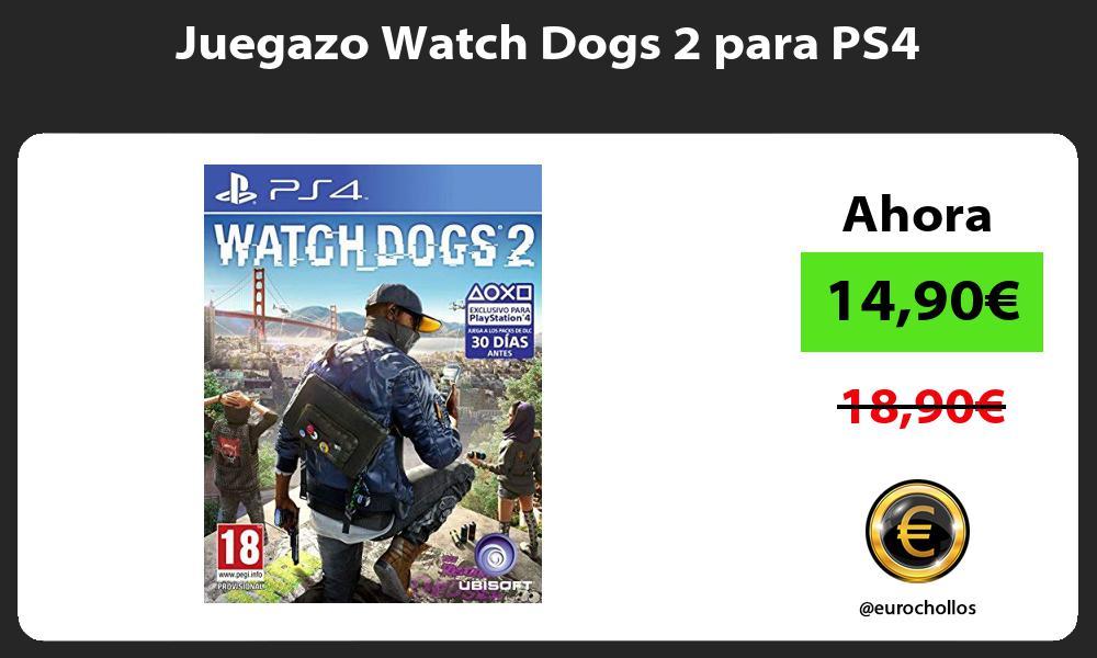 Juegazo Watch Dogs 2 para PS4