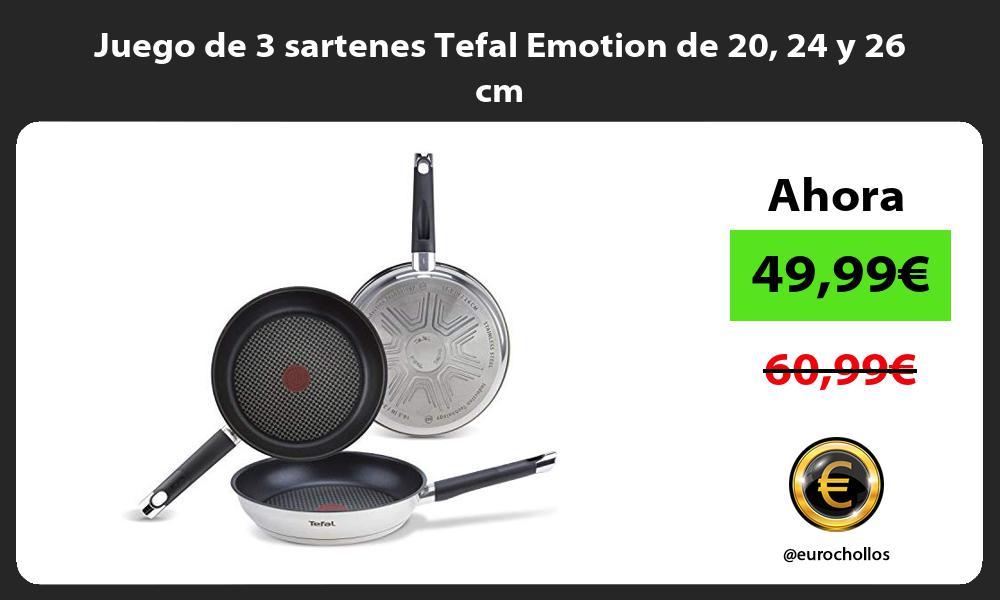 Juego de 3 sartenes Tefal Emotion de 20 24 y 26 cm