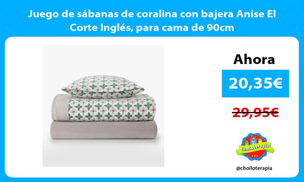Juego de sábanas de coralina con bajera Anise El Corte Inglés para cama de 90cm