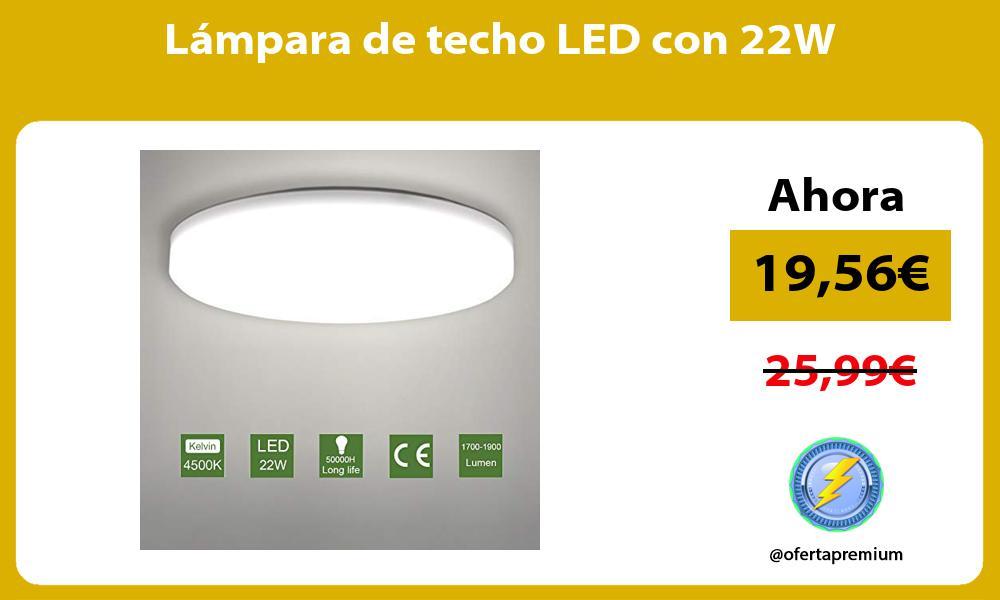 Lámpara de techo LED con 22W