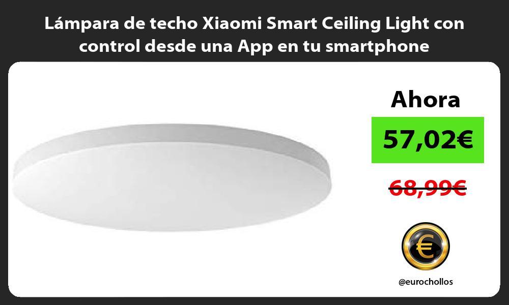 Lámpara de techo Xiaomi Smart Ceiling Light con control desde una App en tu smartphone