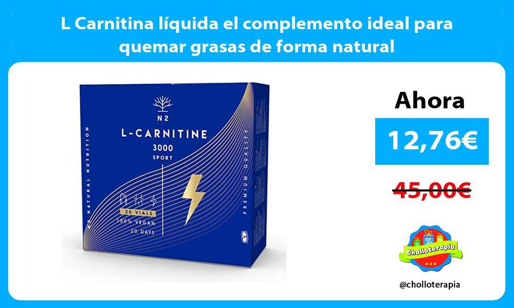 L Carnitina líquida el complemento ideal para quemar grasas de forma natural