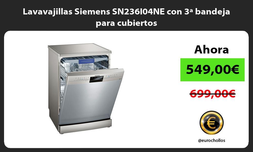 Lavavajillas Siemens SN236I04NE con 3ª bandeja para cubiertos