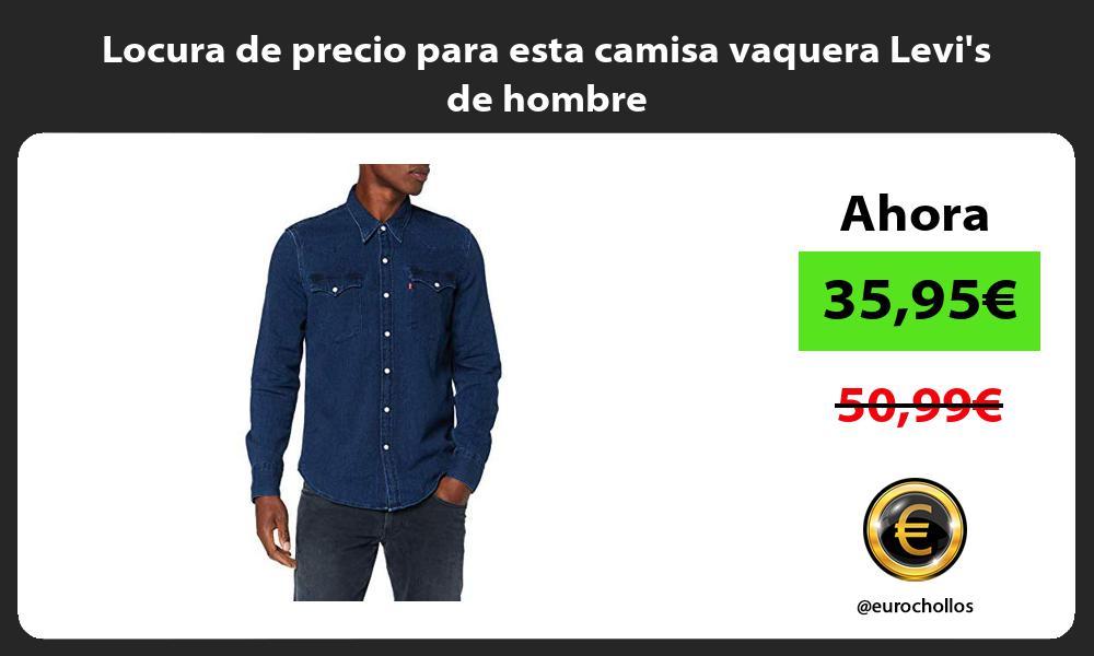 Locura de precio para esta camisa vaquera Levis de hombre