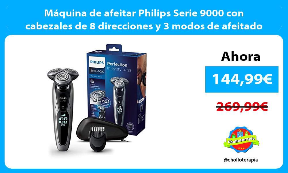 Máquina de afeitar Philips Serie 9000 con cabezales de 8 direcciones y 3 modos de afeitado