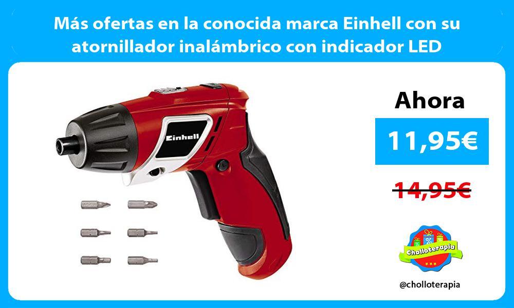 Más ofertas en la conocida marca Einhell con su atornillador inalámbrico con indicador LED