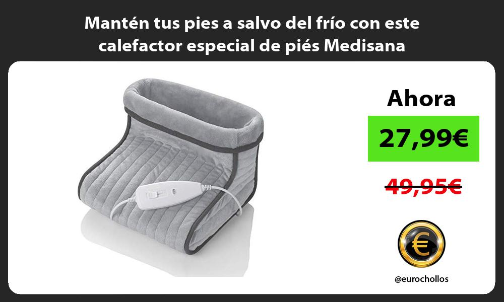 Mantén tus pies a salvo del frío con este calefactor especial de piés Medisana