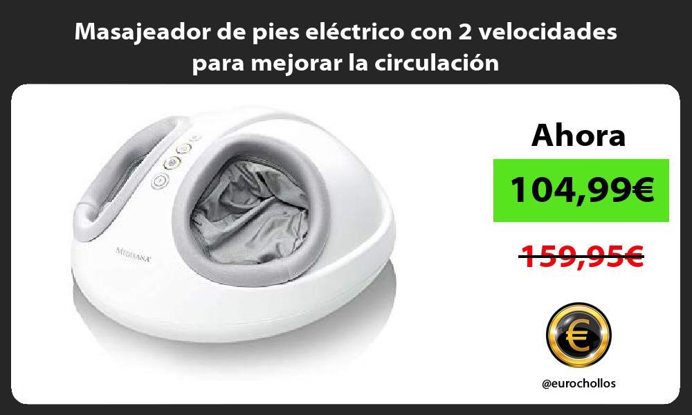 Masajeador de pies eléctrico con 2 velocidades para mejorar la circulación