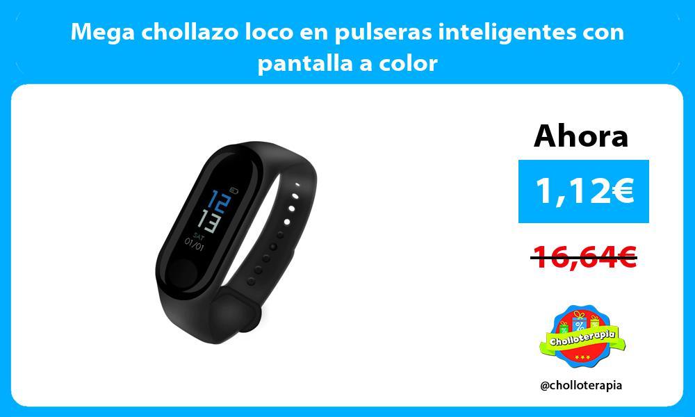 Mega chollazo loco en pulseras inteligentes con pantalla a color
