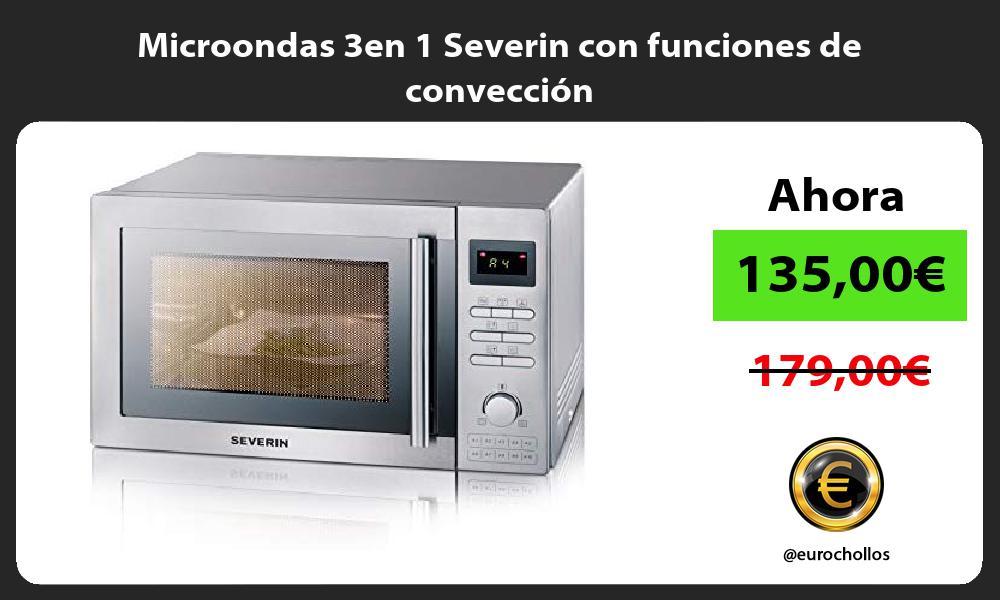 Microondas 3en 1 Severin con funciones de convección