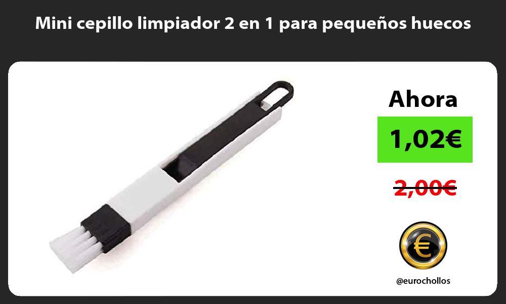 Mini cepillo limpiador 2 en 1 para pequeños huecos