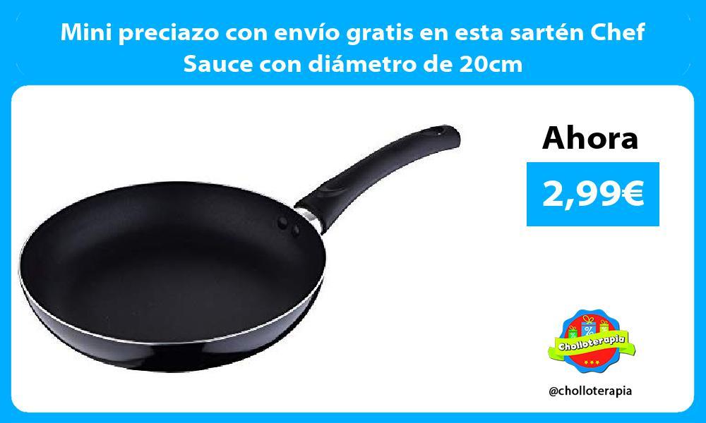 Mini preciazo con envío gratis en esta sartén Chef Sauce con diámetro de 20cm