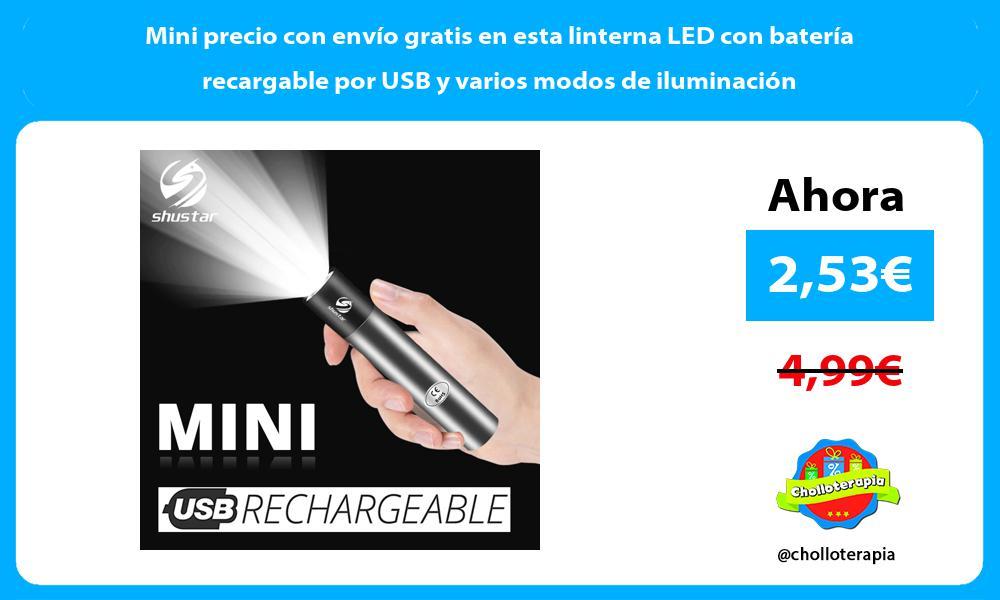 Mini precio con envío gratis en esta linterna LED con batería recargable por USB y varios modos de iluminación
