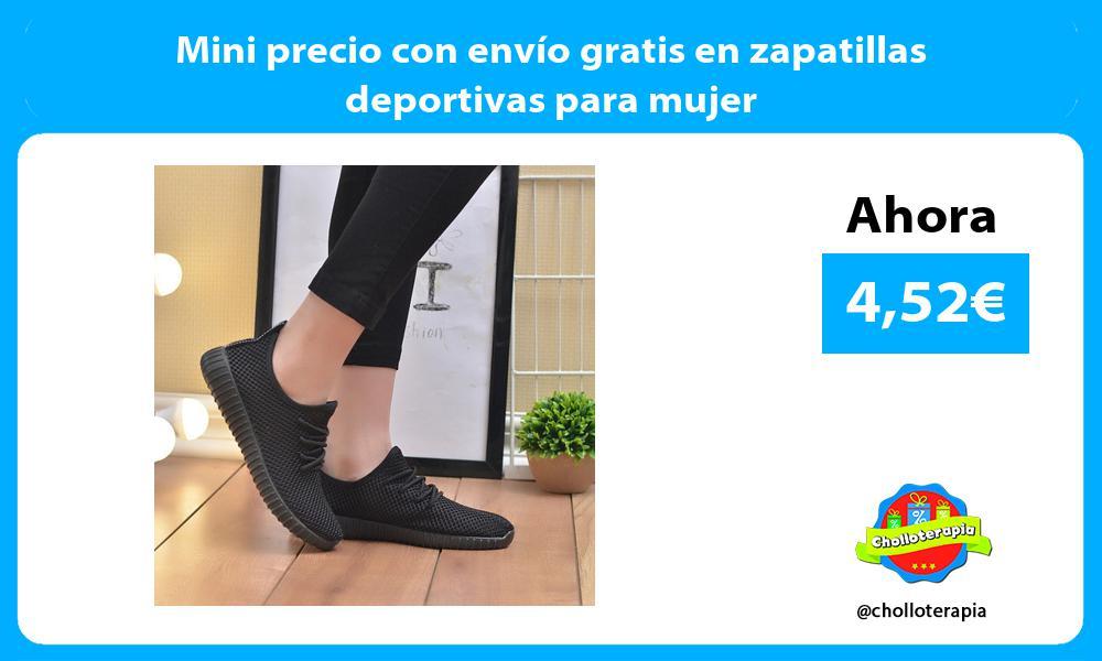 Mini precio con envío gratis en zapatillas deportivas para mujer