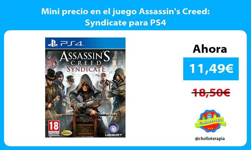 Mini precio en el juego Assassins Creed Syndicate para PS4