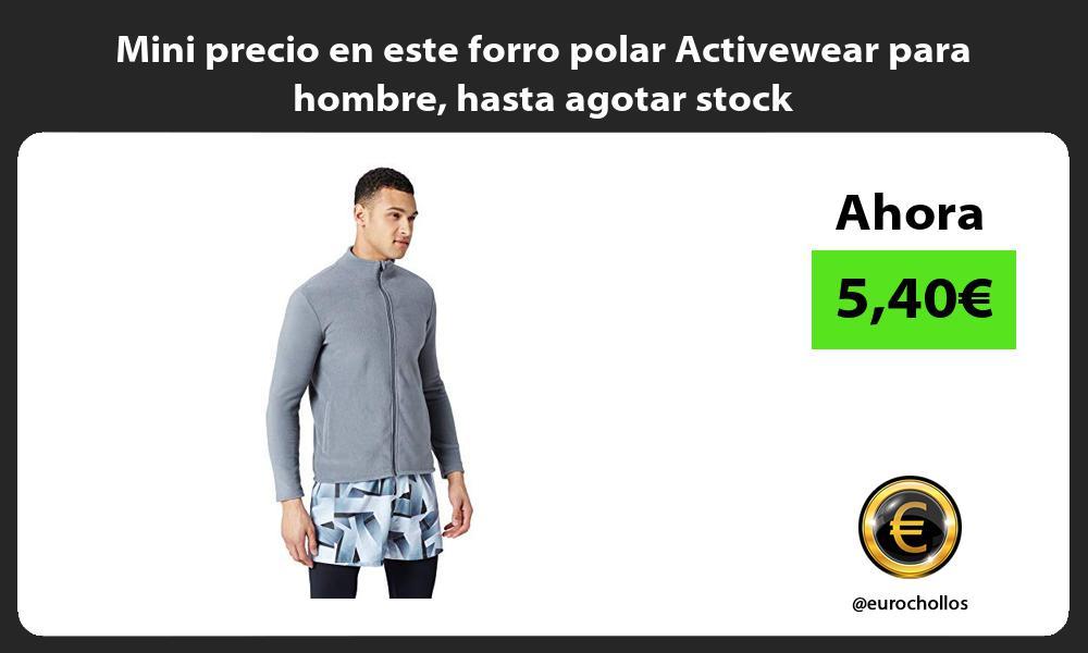 Mini precio en este forro polar Activewear para hombre hasta agotar stock
