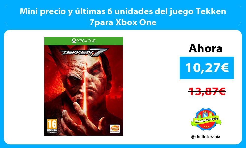 Mini precio y últimas 6 unidades del juego Tekken 7para Xbox One