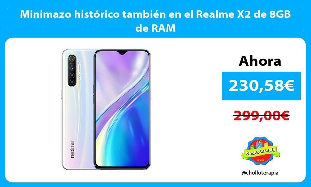Minimazo histórico también en el Realme X2 de 8GB de RAM