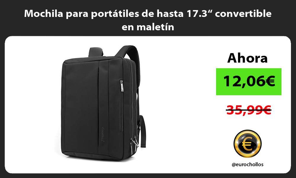 """Mochila para portátiles de hasta 17 3"""" convertible en maletín"""