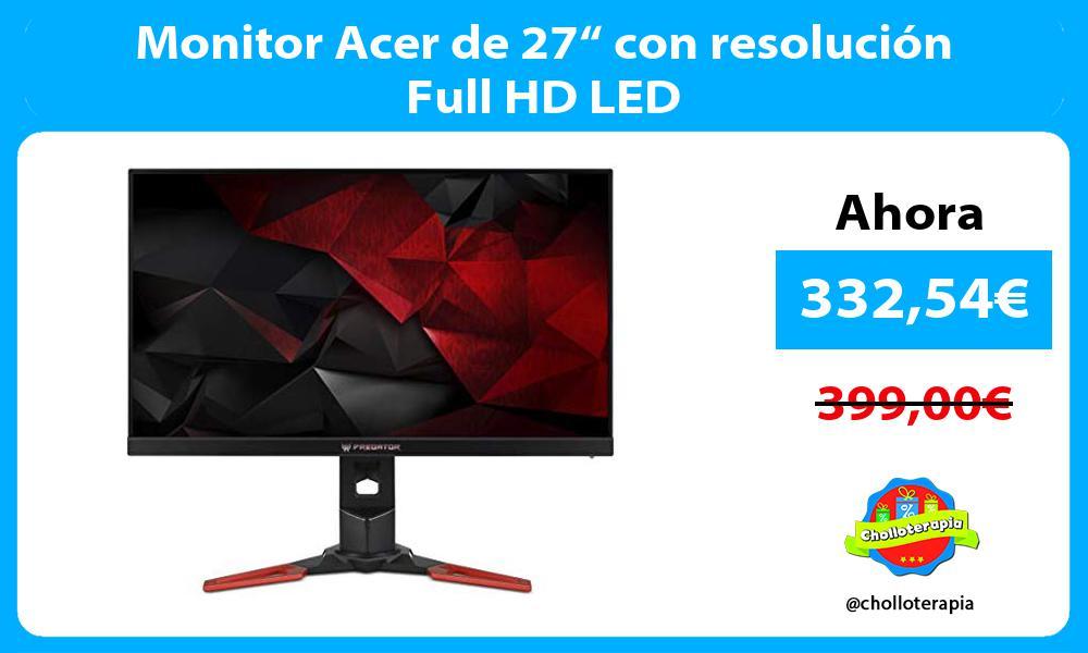 """Monitor Acer de 27"""" con resolución Full HD LED"""
