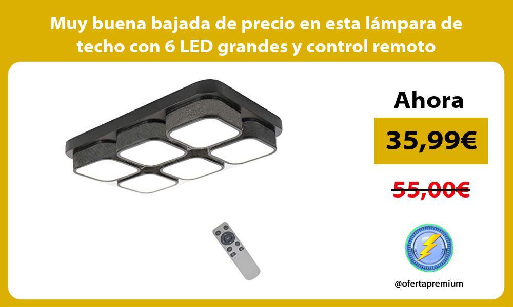 Muy buena bajada de precio en esta lámpara de techo con 6 LED grandes y control remoto