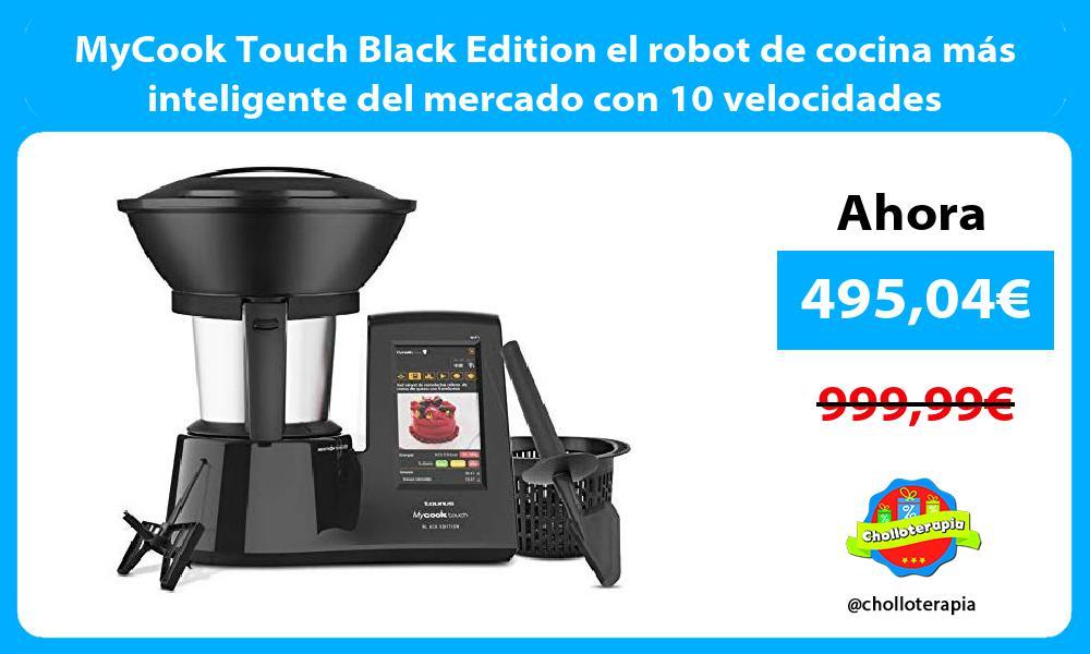 MyCook Touch Black Edition el robot de cocina más inteligente del mercado con 10 velocidades