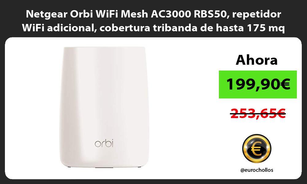 Netgear Orbi WiFi Mesh AC3000 RBS50 repetidor WiFi adicional cobertura tribanda de hasta 175 mq
