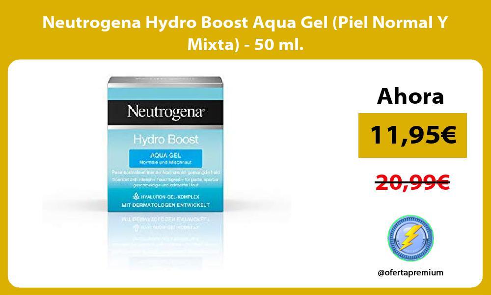 Neutrogena Hydro Boost Aqua Gel Piel Normal Y Mixta 50 ml