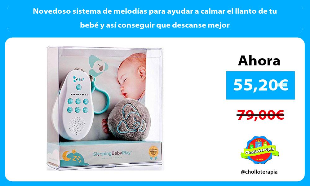Novedoso sistema de melodías para ayudar a calmar el llanto de tu bebé y así conseguir que descanse mejor