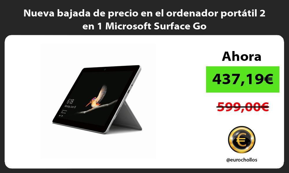 Nueva bajada de precio en el ordenador portátil 2 en 1 Microsoft Surface Go