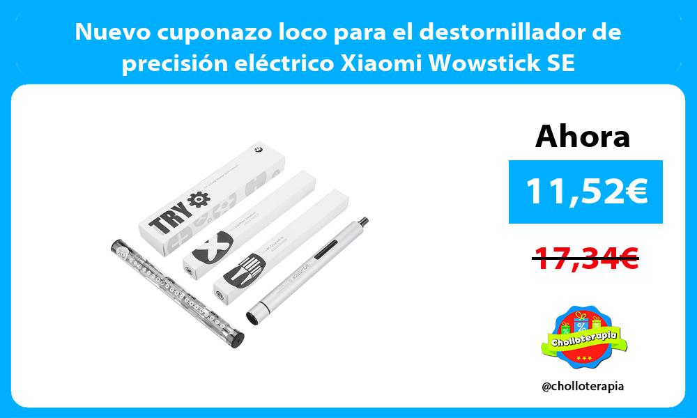 Nuevo cuponazo loco para el destornillador de precisión eléctrico Xiaomi Wowstick SE