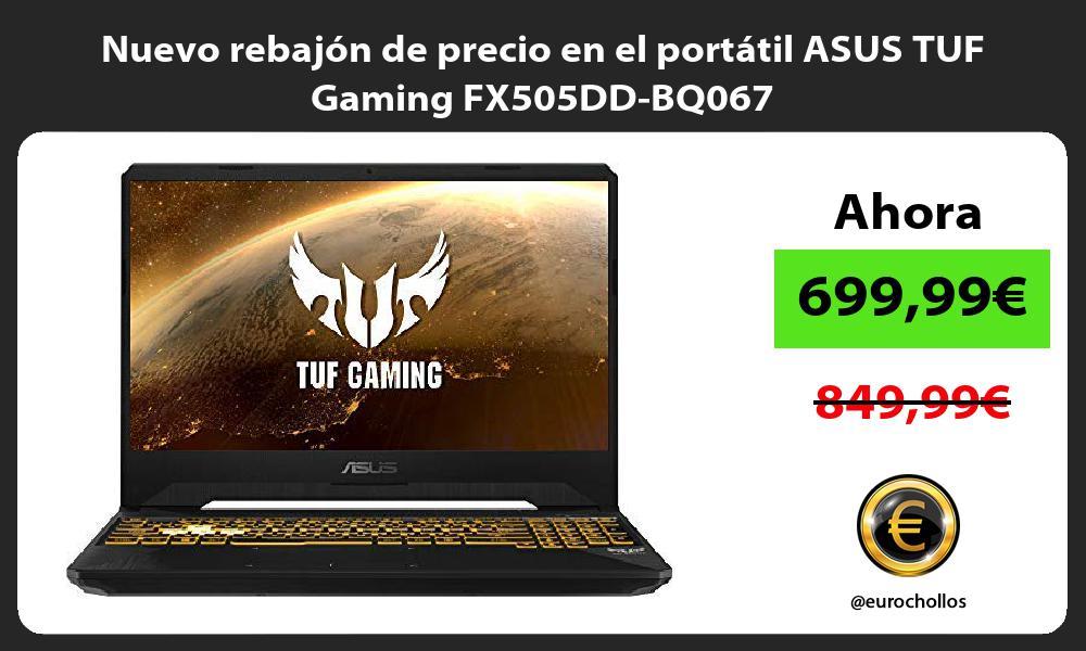 Nuevo rebajón de precio en el portátil ASUS TUF Gaming FX505DD BQ067