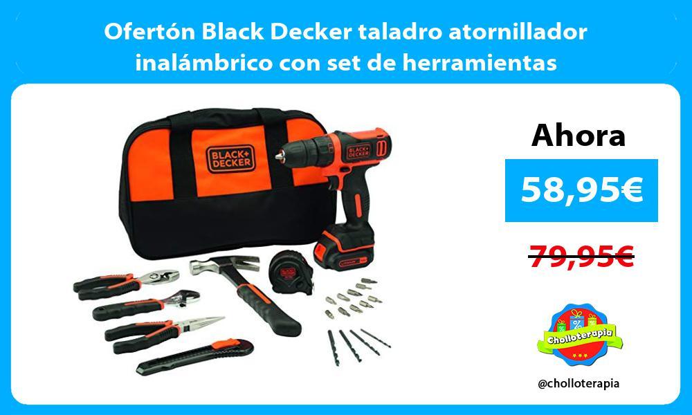 Ofertón Black Decker taladro atornillador inalámbrico con set de herramientas