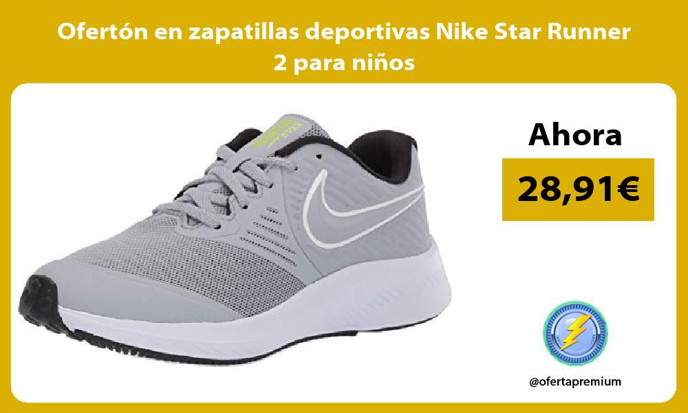 Ofertón en zapatillas deportivas Nike Star Runner 2 para niños