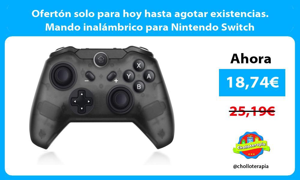 Ofertón solo para hoy hasta agotar existencias Mando inalámbrico para Nintendo Switch