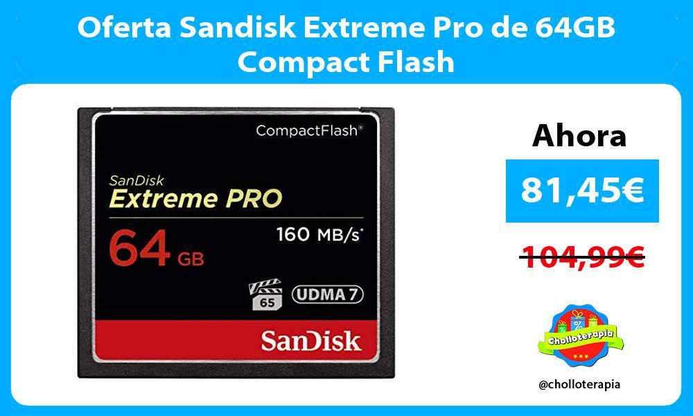 Oferta Sandisk Extreme Pro de 64GB Compact Flash