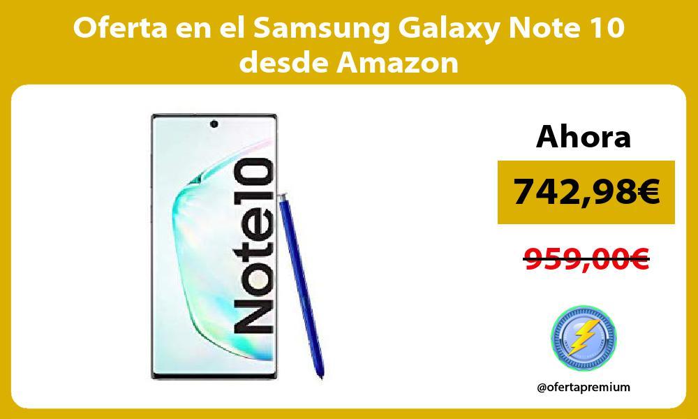 Oferta en el Samsung Galaxy Note 10 desde Amazon
