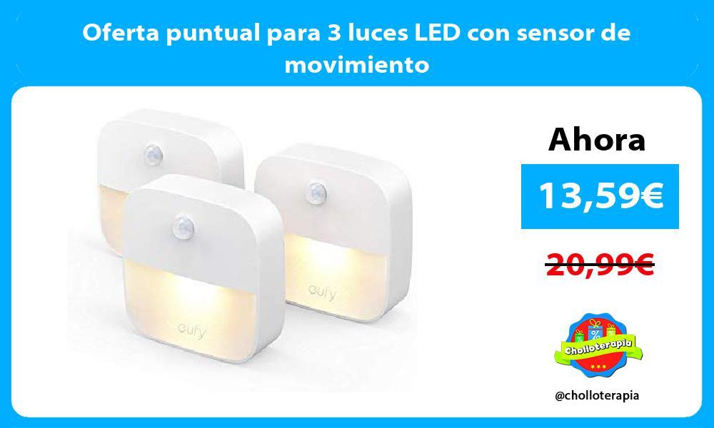 Oferta puntual para 3 luces LED con sensor de movimiento