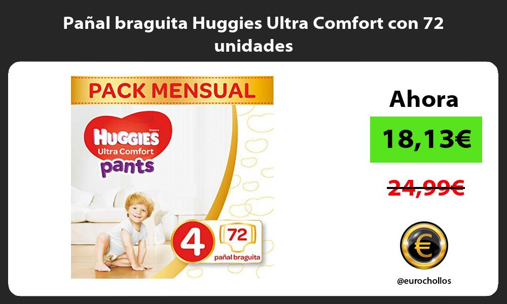 Pañal braguita Huggies Ultra Comfort con 72 unidades