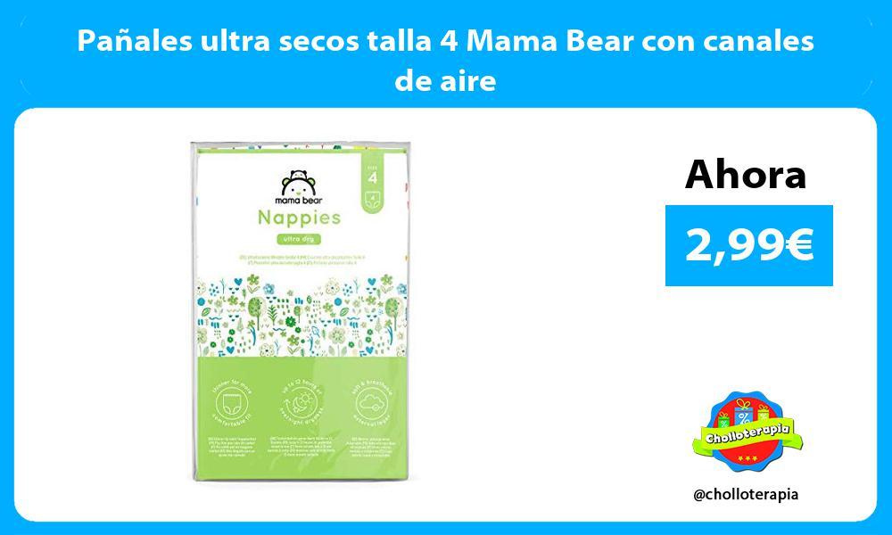 Pañales ultra secos talla 4 Mama Bear con canales de aire