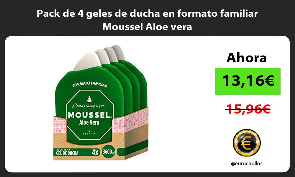 Pack de 4 geles de ducha en formato familiar Moussel Aloe vera