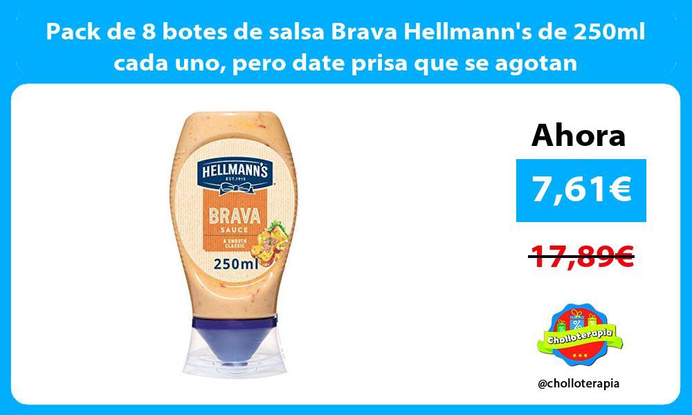 Pack de 8 botes de salsa Brava Hellmanns de 250ml cada uno pero date prisa que se agotan