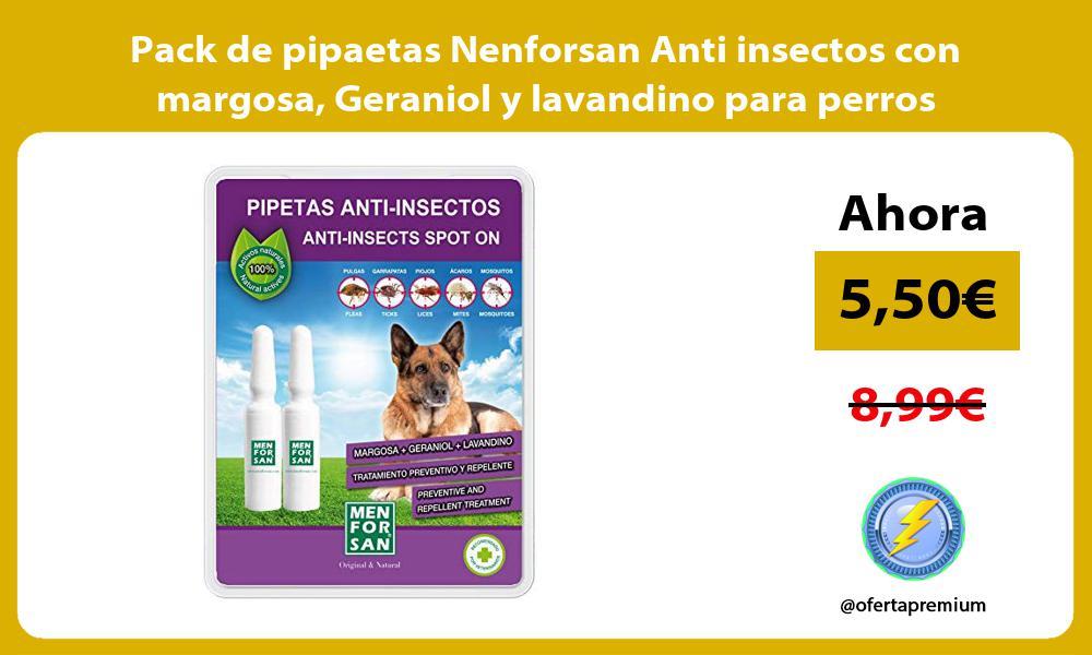 Pack de pipaetas Nenforsan Anti insectos con margosa Geraniol y lavandino para perros