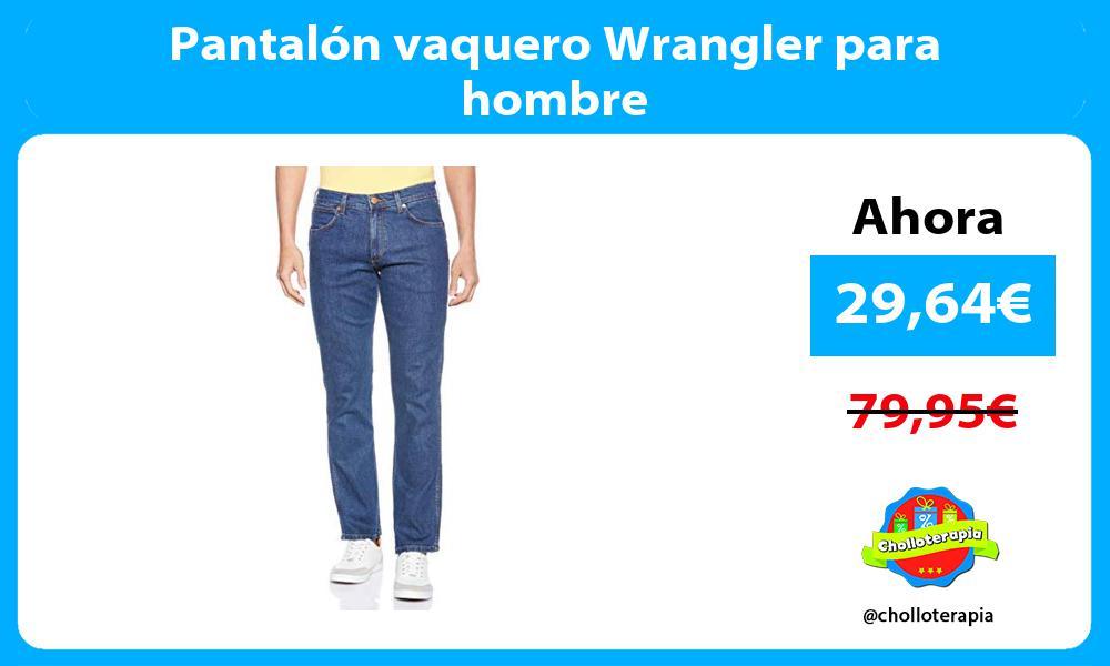 Pantalón vaquero Wrangler para hombre