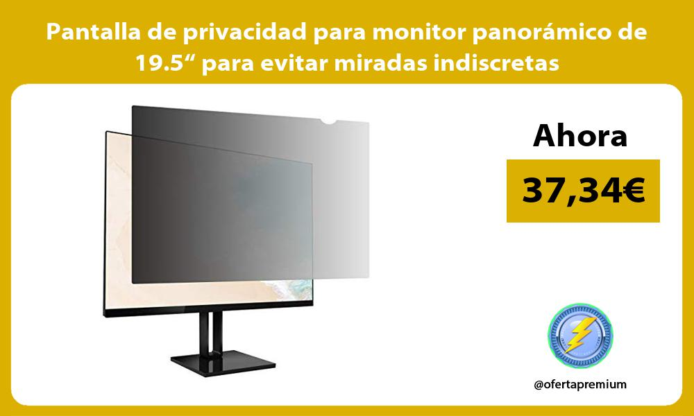 """Pantalla de privacidad para monitor panorámico de 19 5"""" para evitar miradas indiscretas"""