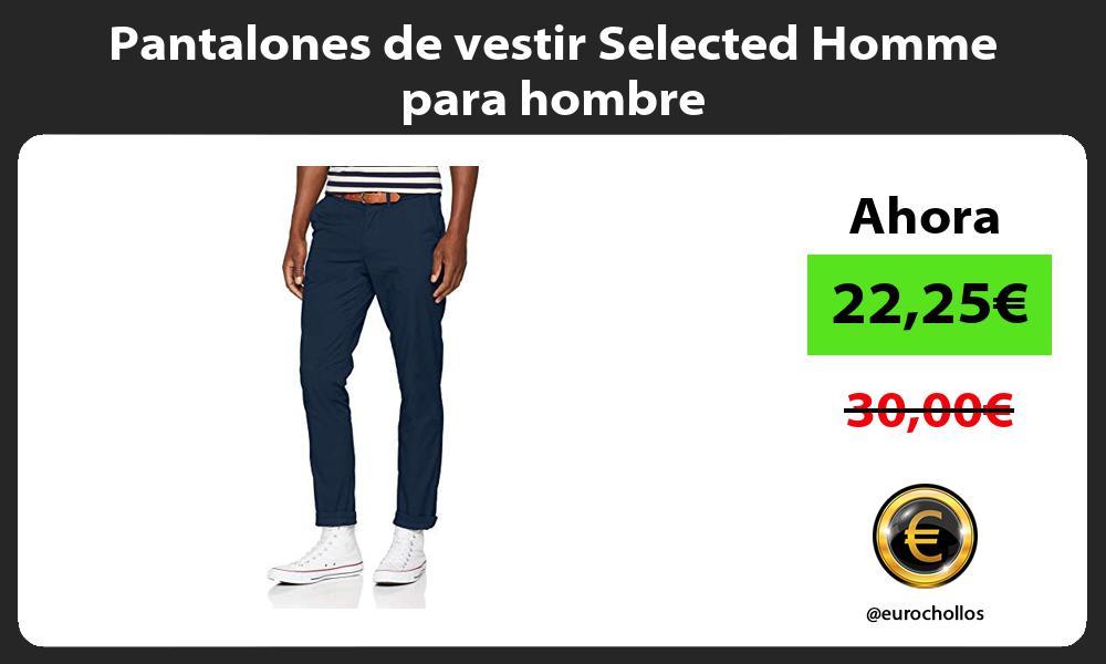 Pantalones de vestir Selected Homme para hombre