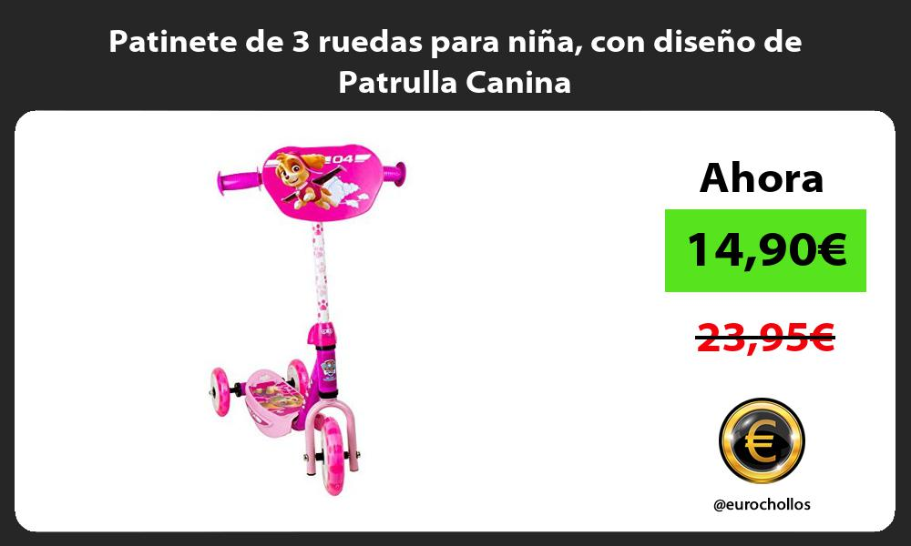 Patinete de 3 ruedas para niña con diseño de Patrulla Canina